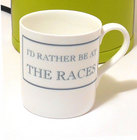 Image of: I'd rather be at THE RACES Mug