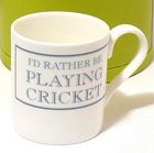 Image of: I'd rather be PLAYING CRICKET Mug