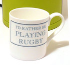 Image of: I'd rather be PLAYING RUGBY Mug