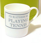 Image of: I'd rather be PLAYING TENNIS Mug