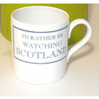 Image of: I'd rather be watching SCOTLAND Mug