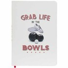 Image of: Grab Life by the Bowls A5 Bowls Notebook